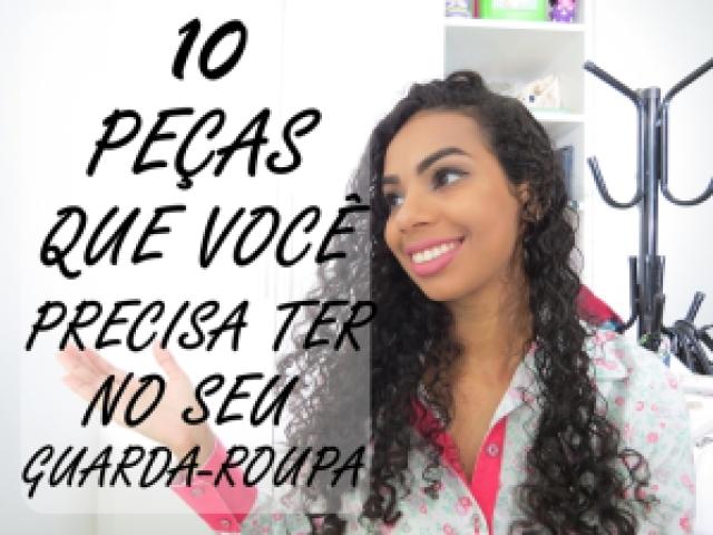 10 PEÇAS QUE VOCÊ PRECISA