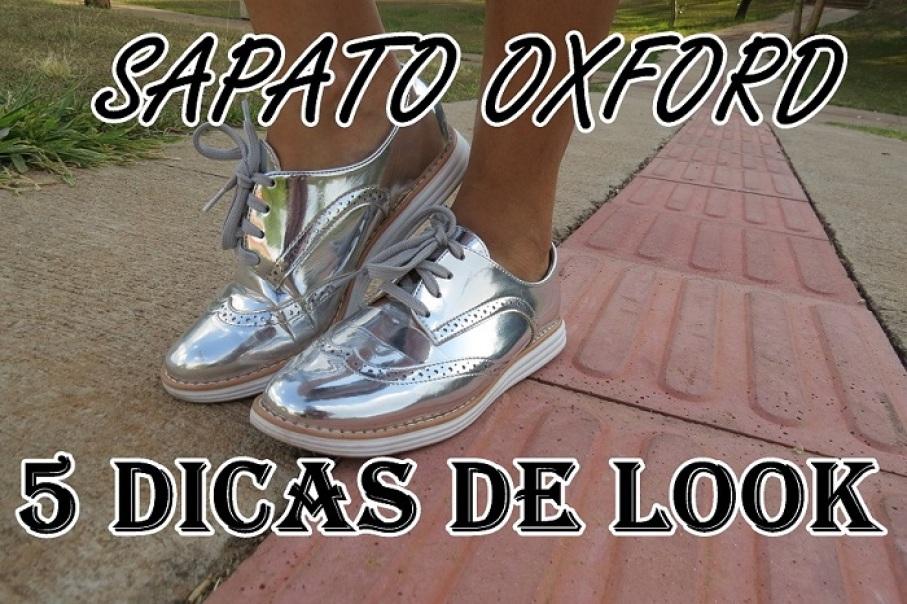 COMO USAR SAPATO METALIZADO - 5 DICAS DE LOOK COM OXFORD